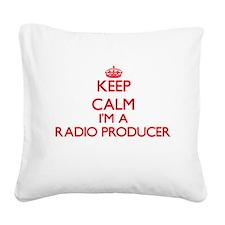 Keep calm I'm a Radio Produce Square Canvas Pillow