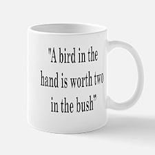A bird in hand Mug