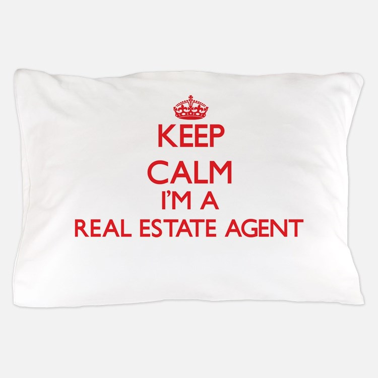 Keep calm I'm a Real Estate Agent Pillow Case