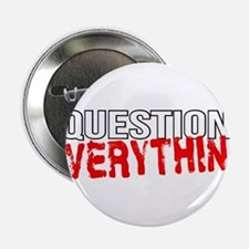"""Question Everything 2.25"""" Button"""
