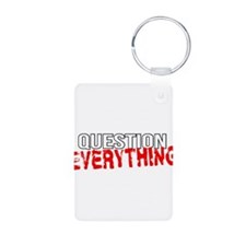 Question Everything Keychains