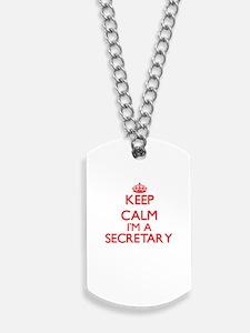 Keep calm I'm a Secretary Dog Tags