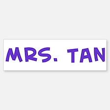 Mrs. Tan Bumper Bumper Bumper Sticker