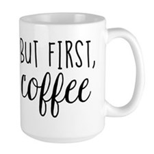 Coffee First Mugs