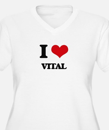 I love Vital Plus Size T-Shirt