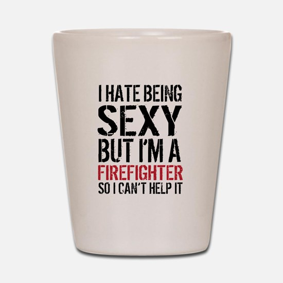 Sexy Firefighter Funny Tee Shot Glass