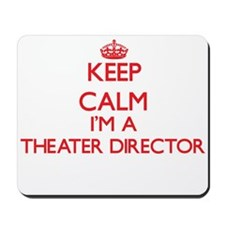 Keep calm I'm a Theater Director Mousepad