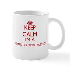 Keep calm I'm a Theater Lighting Director Mugs