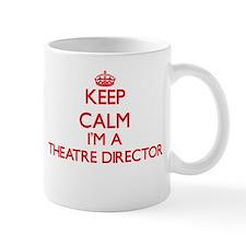 Keep calm I'm a Theatre Director Mugs