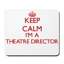Keep calm I'm a Theatre Director Mousepad