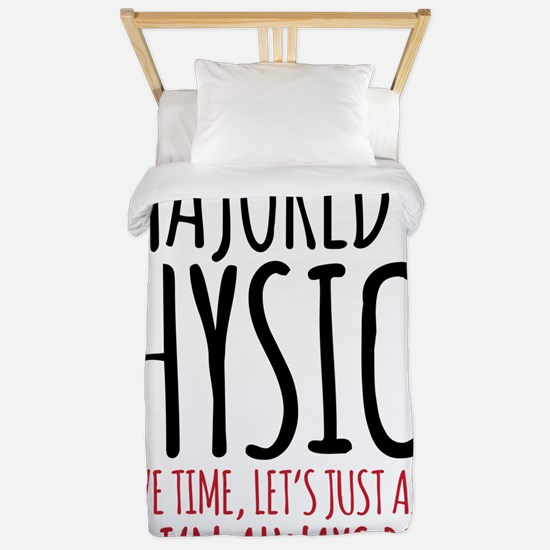 Majored in Physics Fun Twin Duvet Cover