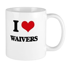 I love Waivers Mugs
