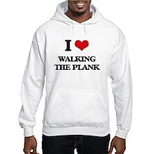 I Love Walking The Plank Hoodie