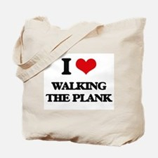 I Love Walking The Plank Tote Bag