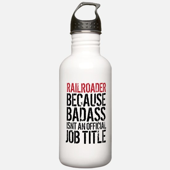 Railroader Badass Job Water Bottle