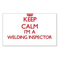 Keep calm I'm a Welding Inspector Decal