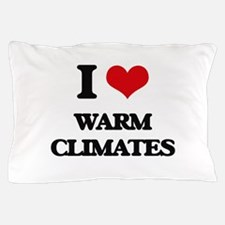 I love Warm Climates Pillow Case