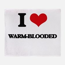 I love Warm-Blooded Throw Blanket