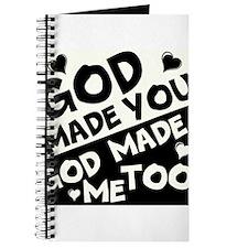 God Made You, God made me Too Journal