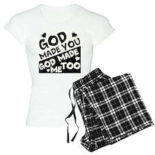 God Made You, God made me Too Pajamas