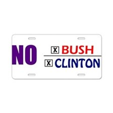No Bush No Clinton Aluminum License Plate
