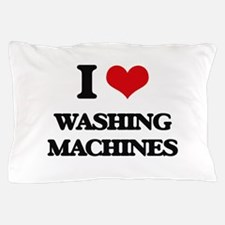 I love Washing Machines Pillow Case