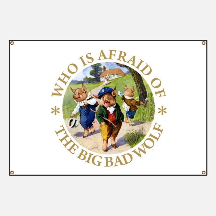 Who Is Afraid Of The Big Bad Wolf Banner