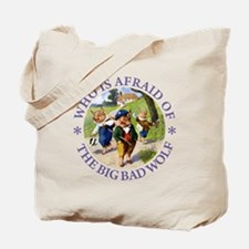 Who Is Afraid Of The Big Bad Wolf Tote Bag