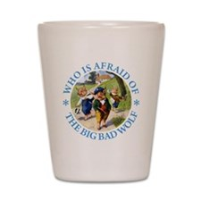 Who Is Afraid Of The Big Bad Wolf Shot Glass