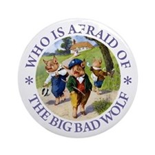 Who Is Afraid Of The Big Bad Wolf Ornament (Round)