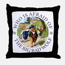 Who Is Afraid Of The Big Bad Wolf Throw Pillow