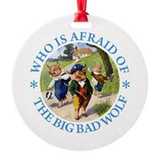 Who Is Afraid Of The Big Bad Wolf Ornament