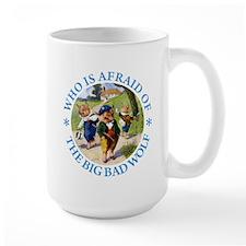 Who Is Afraid Of The Big Bad Wolf Mug