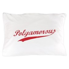 Team Polyamory Polyamorous and Proud Pillow Case