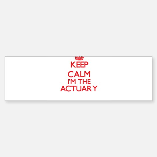 Keep calm I'm the Actuary Bumper Bumper Bumper Sticker