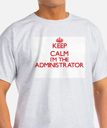 Keep calm I'm the Administrator T-Shirt