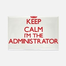 Keep calm I'm the Administrator Magnets