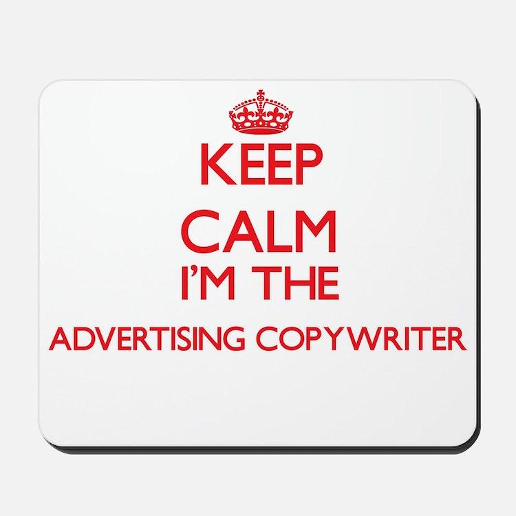 Keep calm I'm the Advertising Copywriter Mousepad