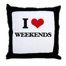 I love Weekends Throw Pillow