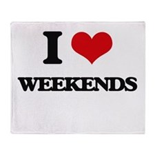 I love Weekends Throw Blanket