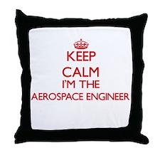 Keep calm I'm the Aerospace Engineer Throw Pillow