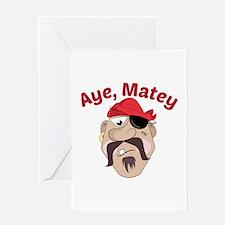 Aye,Matey Greeting Cards