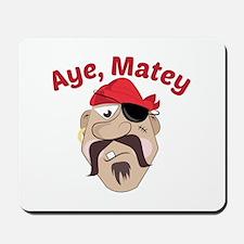Aye,Matey Mousepad