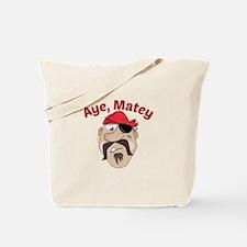 Aye,Matey Tote Bag