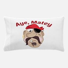 Aye,Matey Pillow Case
