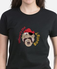 Where's The Booty? T-Shirt