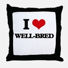 I love Well-Bred Throw Pillow