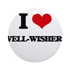 I love Well-Wishers Ornament (Round)