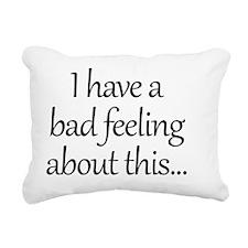 Bad Feeling Rectangular Canvas Pillow
