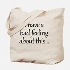 Bad Feeling Tote Bag